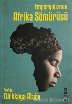 Emperyalizmin Afrika Sömürüsü