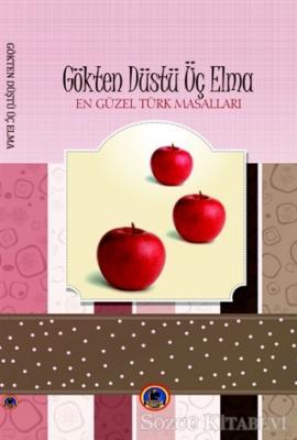 En Güzel Türk Masalları : Gökten Düştü Üç Elma