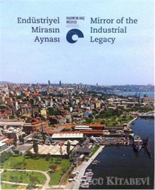 Endüstriyel Mirasın Aynası