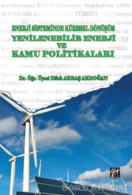 Enerji Sistemindeki Küresel Dönüşüm Yenilenebilir Enerji ve Kamu Politikaları