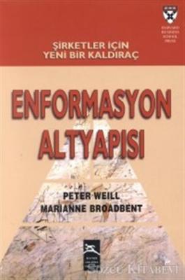 Peter Weill - Enformasyon Altyapısı   Sözcü Kitabevi