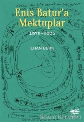 İlhan Berk - Enis Batur'a Mektuplar 1975-2005 | Sözcü Kitabevi