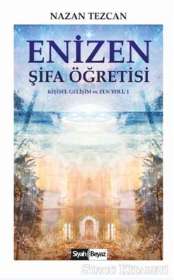 Nazan Tezcan - Enizen Şifa Öğretisi   Sözcü Kitabevi