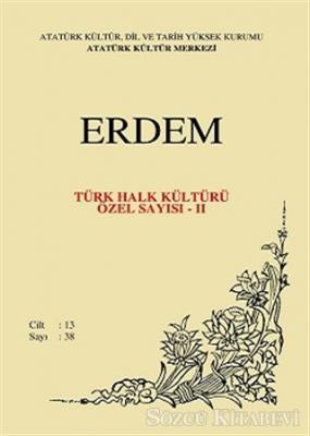 Erdem Atatürk Kültür Merkezi Dergisi Sayı : 38 Mayıs 2001 (Cilt 13) Türk Halk Kültürü Özel Sayısı - 2