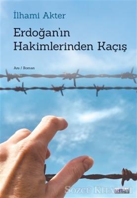 Erdoğan'ın Hakimlerinden Kaçış