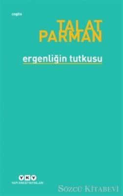Talat Parman - Ergenliğin Tutkusu | Sözcü Kitabevi