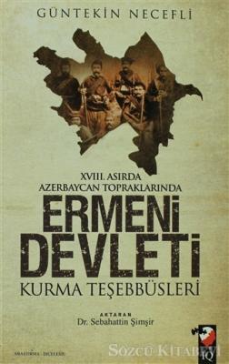 Ermeni Devleti Kurma Teşebbüsleri