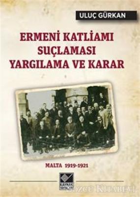 Uluç Gürkan - Ermeni Katliamı Suçlaması Yargılama ve Karar | Sözcü Kitabevi