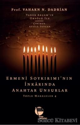 Ermeni Soykırımı'nın İnkarında Anahtar Unsurlar - Toplu Makaleler 4