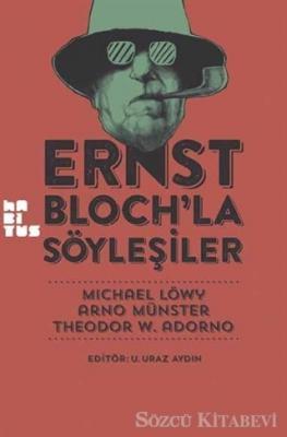 Ernst Bloch'la Söyleşiler