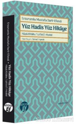 Erzurumlu Mustafa Darir Efendi - Yüz Hadis Yüz Hikaye