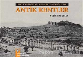 Eski Kartpostallarla Batı Anadolu'da Antik Kentler