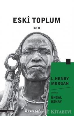 Lewis Henry Morgan - Eski Toplum Cilt 2 | Sözcü Kitabevi