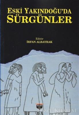 İrfan Albayrak - Eski Yakındoğu'da Sürgünler | Sözcü Kitabevi
