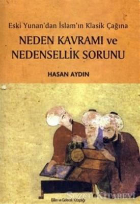 Eski Yunan'dan İslam'ın Klasik Çağına Neden Kavramı ve Nedensellik Sorunu