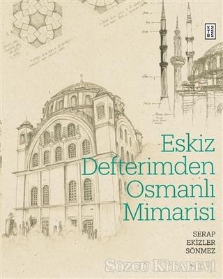 Eskiz Defterimden Osmanlı Mimarisi