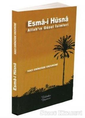 Hacı Eminzade Erzurumi - Esma-i Hüsna | Sözcü Kitabevi