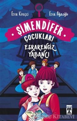 Esra Ağaoğlu - Esrarengiz Yabancı - Şimendifer Çocukları | Sözcü Kitabevi