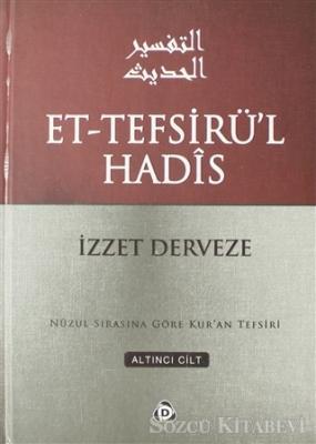 İzzet Derveze - Et-Tefsirü'l Hadis 6.Cilt | Sözcü Kitabevi