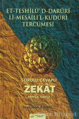 Et-Teshilü'D-Daruri Li-Mesaili'l-Kuduri Tercümesi - Sorulu Cevaplı Zekat