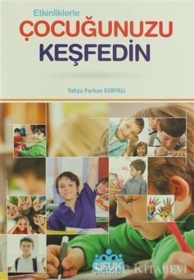 Yahya Furkan Konyalı - Etkinliklerle Çocuğunuzu Keşfedin | Sözcü Kitabevi
