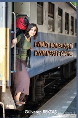 Evimize Bomba Düştü Kızım Nepal'e Gidiyor