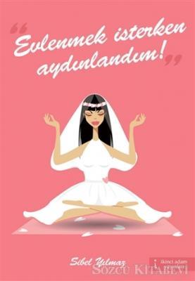 Evlenmek İsterken Aydınlandım!
