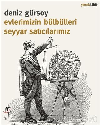 Deniz Gürsoy - Evlerimizin Bülbülleri Seyyar Satıcılarımız | Sözcü Kitabevi