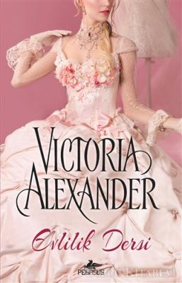 Victoria Alexander - Evlilik Dersi | Sözcü Kitabevi