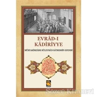 Müstakimzade Süleyman Saadettin Efendi - Evrad-ı Kadiriyye (Tercüme-Şerh) | Sözcü Kitabevi