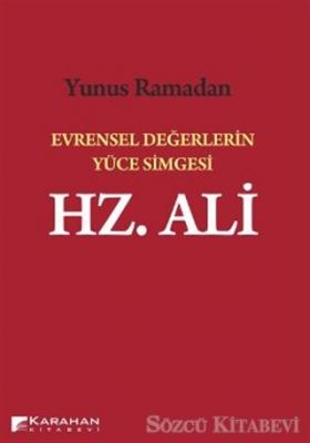 Evrensel Değerlerin Yüce Simgesi Hz. Ali