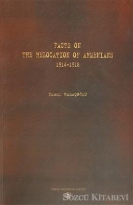 Facts On The Relocation Of Armenians 1914-1918