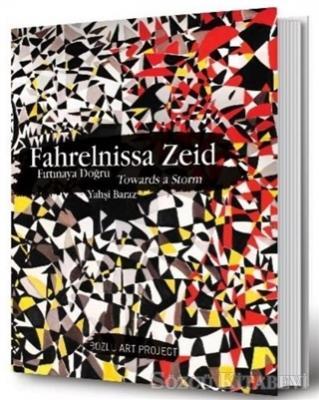 Fahrelnissa Zeid: Fırtınaya Doğru - Towards A Storm