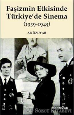 Faşizmin Etkisinde Türkiye'de Sinema (1939-1945)