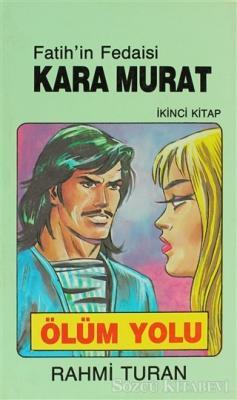 Fatih'in Fedaisi Kara Murat 2  Ölüm Yolu