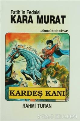 Rahmi Turan - Fatih'in Fedaisi Kara Murat 4 Kardeş Kanı | Sözcü Kitabevi