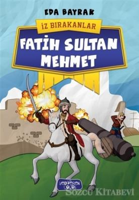 Eda Bayrak - Fatih Sultan Mehmet - İz Bırakanlar | Sözcü Kitabevi