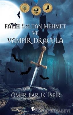 Fatih Sultan Mehmet ve Vampir Dracula
