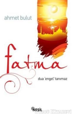 Fatma - Dua Engel Tanımaz