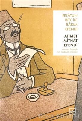 Ahmet Mithat Efendi - Felatun Bey ile Rakım Efendi   Sözcü Kitabevi