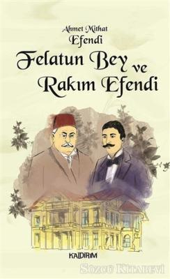 Ahmet Mithat Efendi - Felatun Bey ve Rakım Efendi | Sözcü Kitabevi