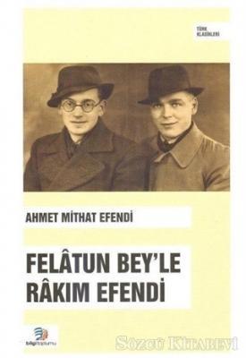 Ahmet Mithat Efendi - Felatun Bey'le Rakım Efendi | Sözcü Kitabevi
