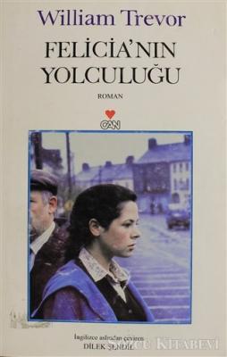William Trevor - Felicia'nın Yolculuğu | Sözcü Kitabevi