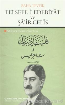 Felsefe-i Edebiyat ve Şa'ir Celis