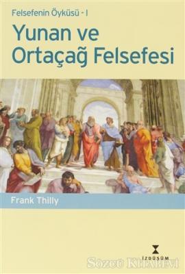 Felsefenin Öyküsü 1 -Yunan ve Ortaçağ Felsefesi
