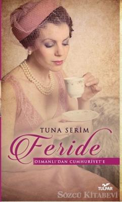 Feride - Osmanlı'dan Cumhuriyet'e