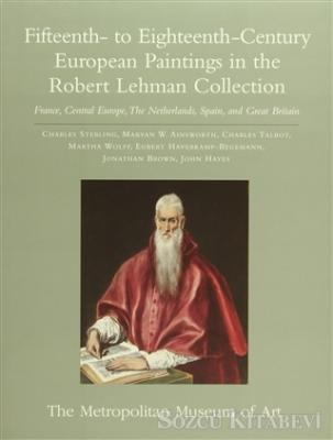 Fifteenth- to Eighteenth-Century European Paintings in the Robert Lehman Collection