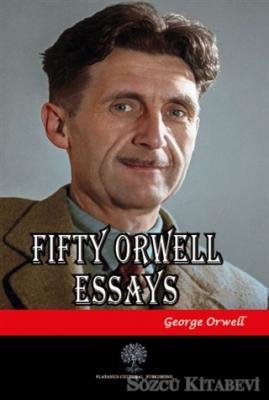 George Orwell - Fifty Orwell Essays | Sözcü Kitabevi