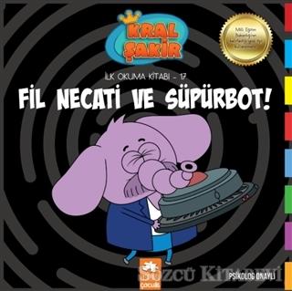 Fil Necati ve Süpürbot! - Kral Şakir İlk Okuma Kitabı 17