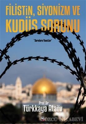 Türkkaya Ataöv - Filistin, Siyonizm ve Kudüs Sorunu   Sözcü Kitabevi